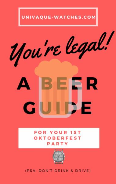 Oktoberfest, beer, munich, watches, univaque, men, legal, guide